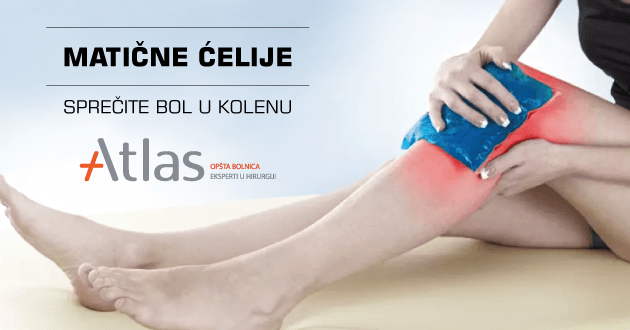 matične ćelije - koleno Atlas bolnica